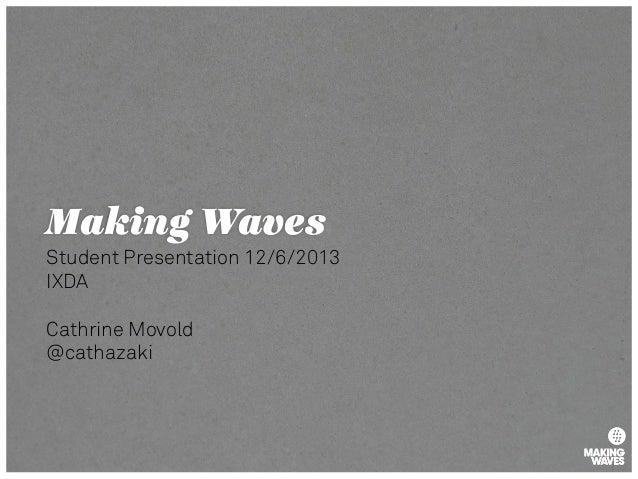 Making waves ixda student presentation