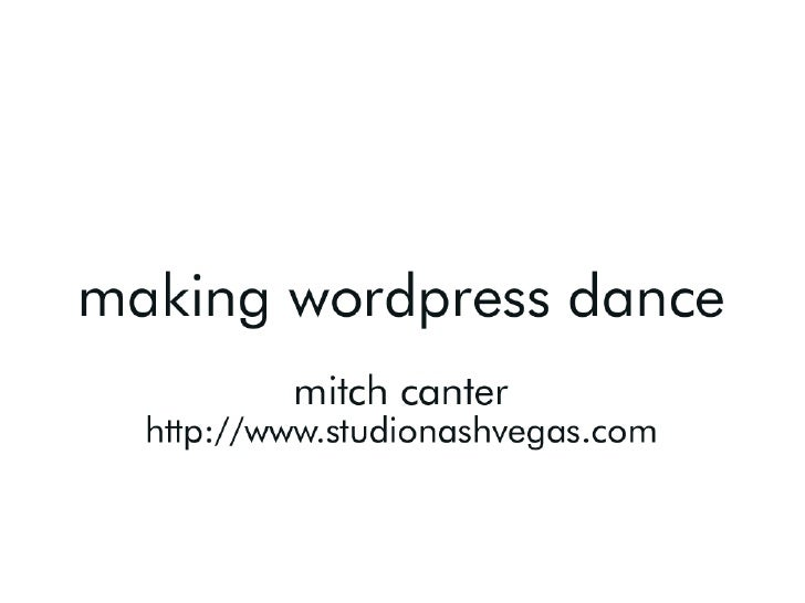 Making WordPress Dance (BCMEM Edition)