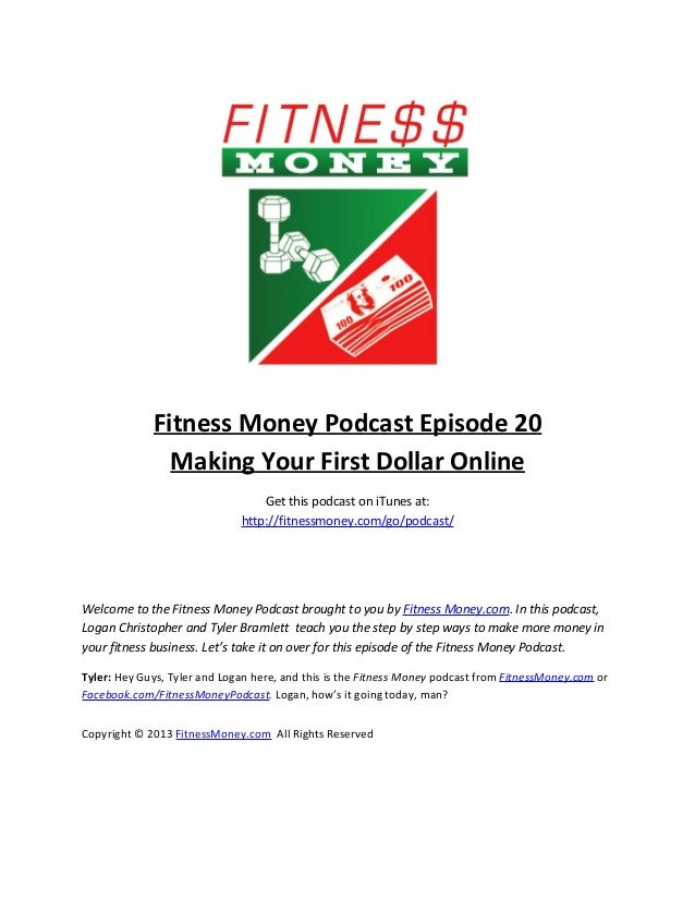 Fitness Money Podcast Episode 20               Making Your First Dollar Online                                  Get this p...