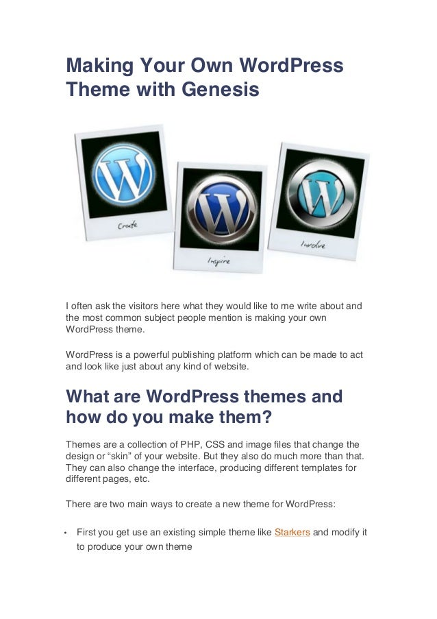 Making Your Own WordPress Theme with Genesis  I often ask the visitors here what they would like to me write about and the...