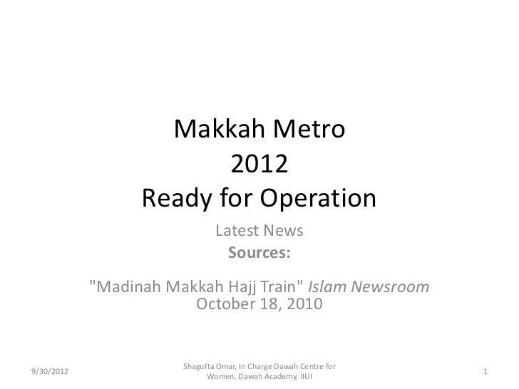 Makkah Metro                         2012                  Ready for Operation                               Latest News  ...