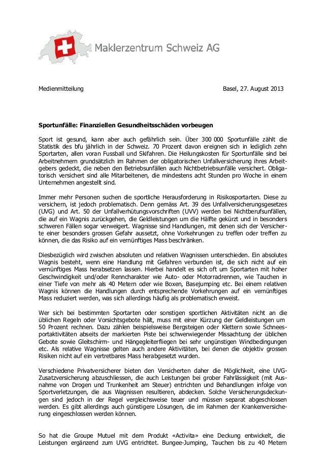 Medienmitteilung  Basel, 27. August 2013  Sportunfälle: Finanziellen Gesundheitsschäden vorbeugen Sport ist gesund, kann a...