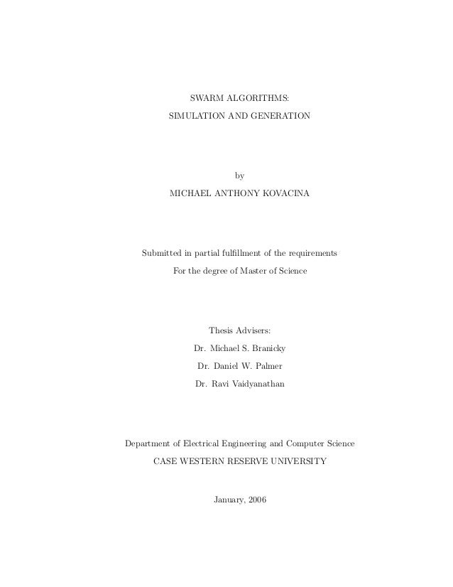 SWARM ALGORITHMS: SIMULATION AND GENERATION by MICHAEL ANTHONY KOVACINA Submitted in partial fulfillment of the requirement...