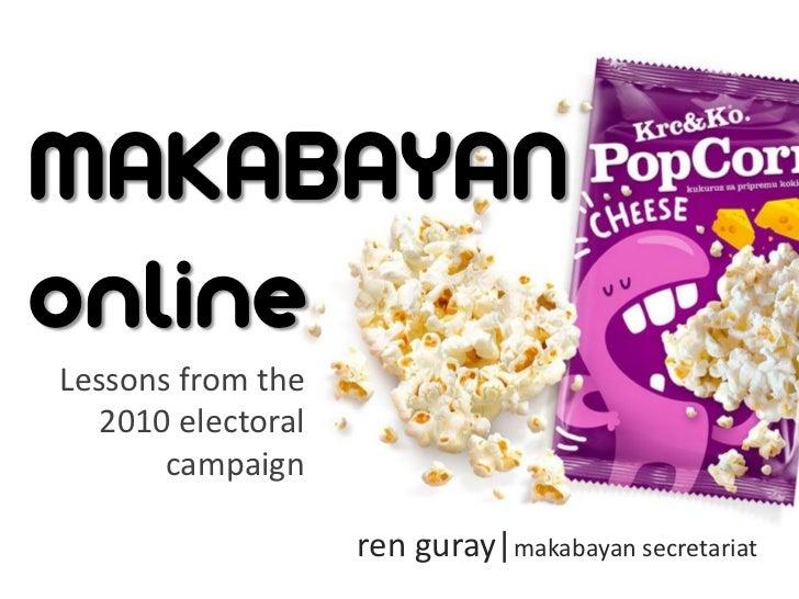 MAKABAYANonlineLessons from the   2010 electoral       campaign                    ren guray makabayan secretariat