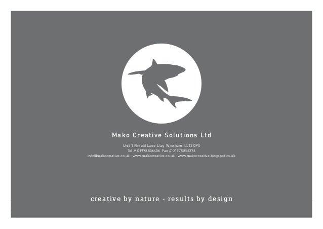 Mako Creative Solutions Ltdcreative by nature - results by designMako Creative Solutions LtdUnit 1 Pinfold Lane Llay Wrexh...
