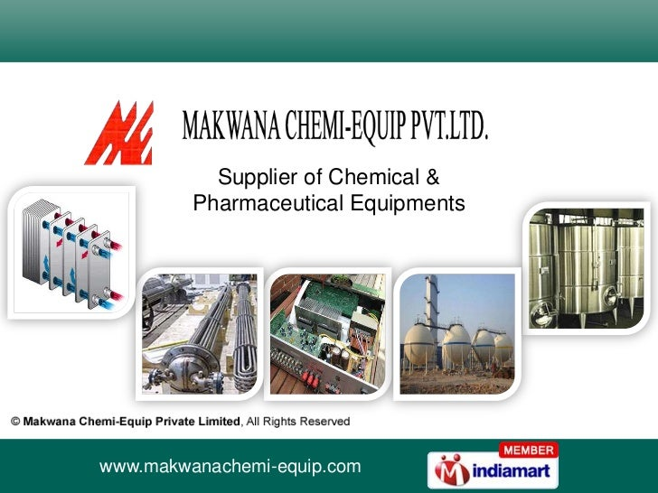 Supplier of Chemical & <br />Pharmaceutical Equipments<br />www.makwanachemi-equip.com<br />