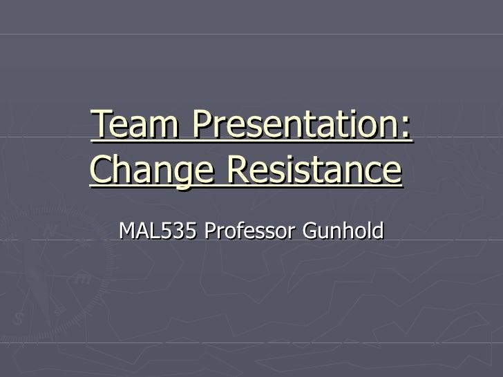 Change Resistance Models