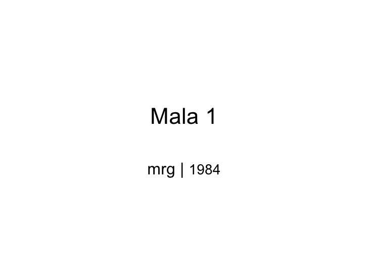 Mala 1mrg | 1984