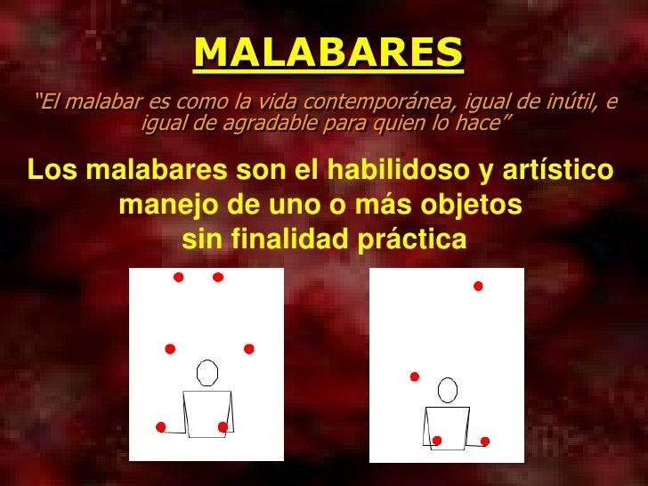 """MALABARES """" El malabar es como la vida contemporánea, igual de inútil, e igual de agradable para quien lo hace""""  Los malab..."""