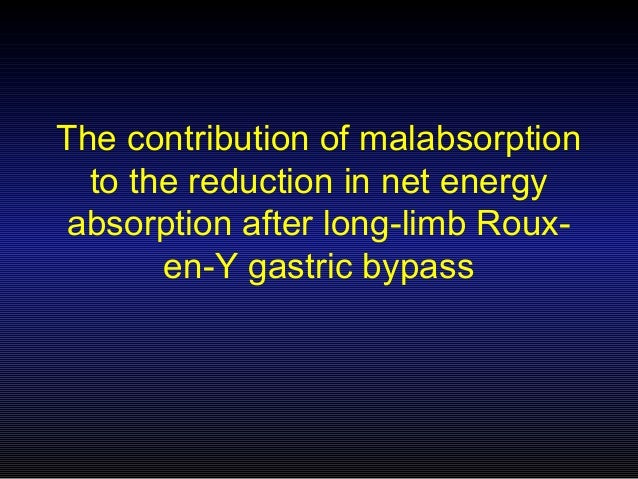 The contribution of malabsorption to the reduction in net energy absorption after long-limb Rouxen-Y gastric bypass
