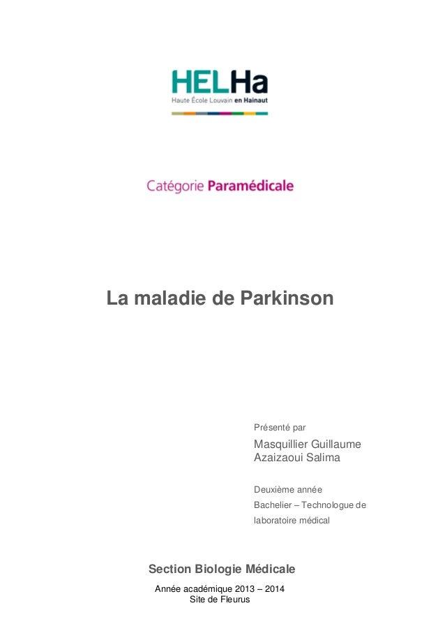 Année académique 2013 – 2014  Site de Fleurus  La maladie de Parkinson  Présenté par  Masquillier Guillaume  Azaizaoui Sal...