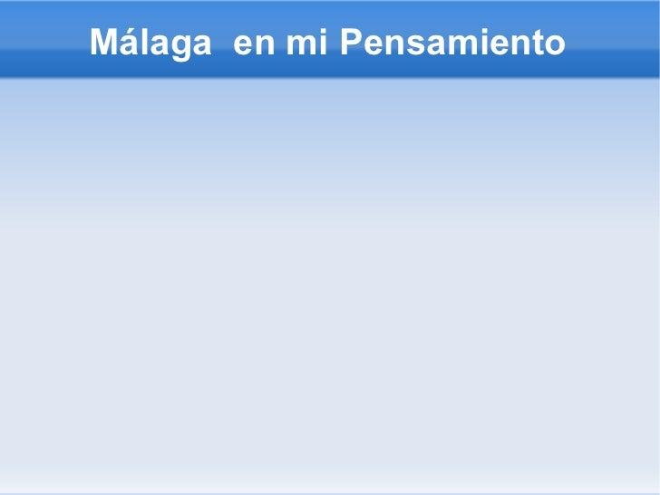 Málaga  en mi Pensamiento