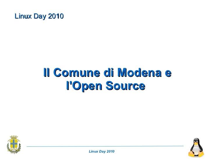 Linux Day 2010        Il Comune di Modena e             lOpen Source                 Linux Day 2010