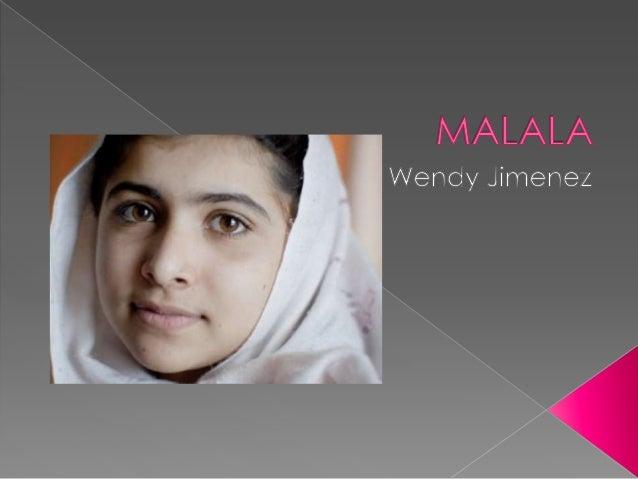   Malala es una niña de Pakistán que cumplió los 16 años apenas el pasado julio. A su corta edad se ha convertido en la m...