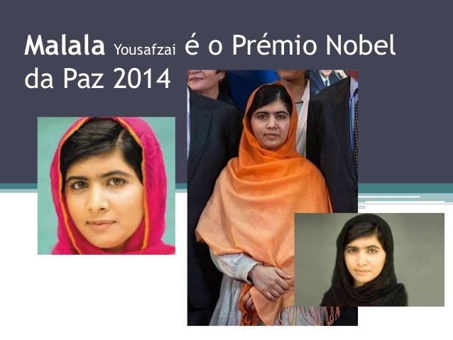 Malala Yousafzai é o Prémio Nobel  da Paz 2014