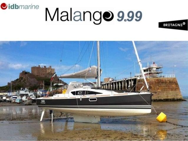 Le Malango 9.99 est un voilier de croisière unique, novateur et accueillant, résolument fun et marin, incoulable, conçu po...