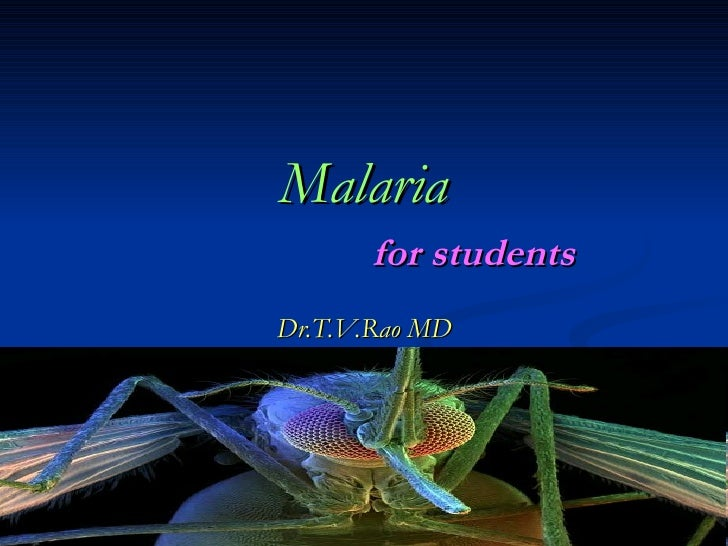 Malaria        for students Dr.T.V.Rao MD