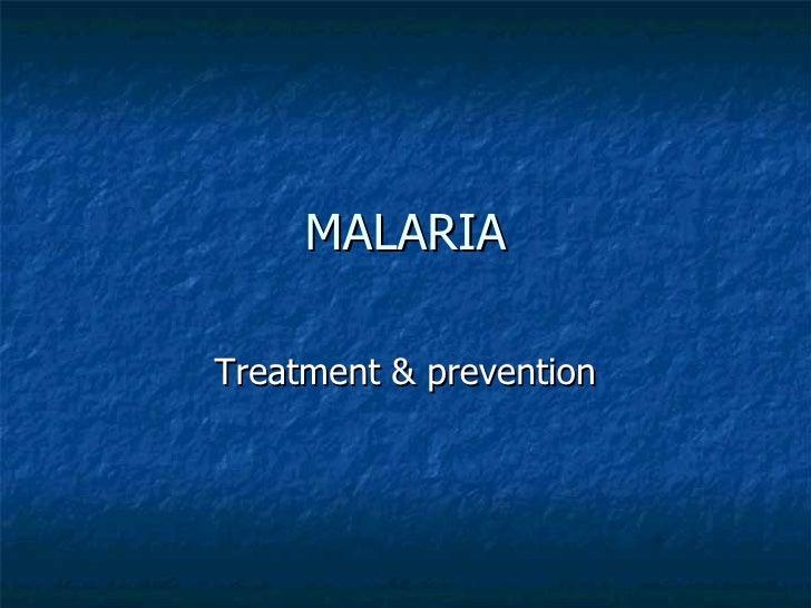 MALARIA Treatment & prevention