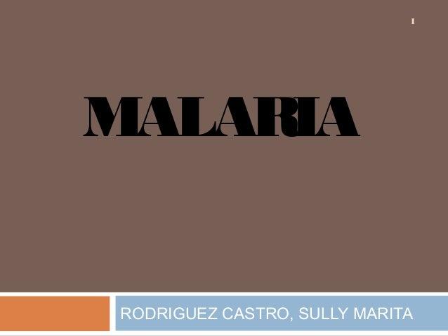 RODRIGUEZ CASTRO, SULLY MARITA MALARIA 1