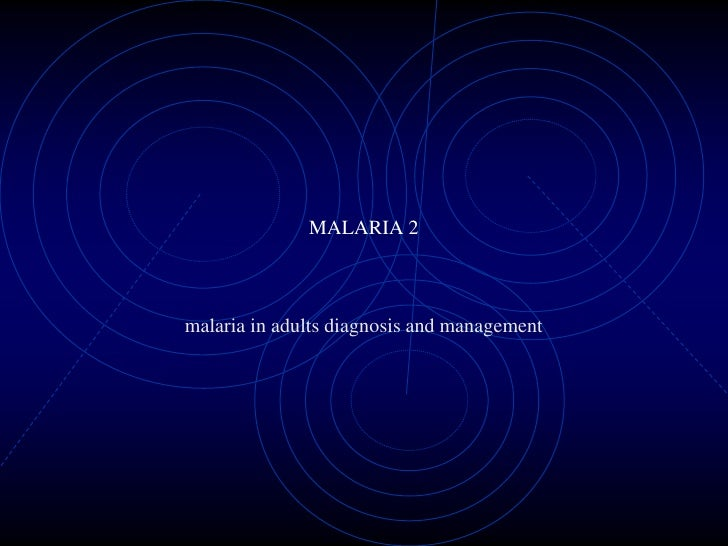 Malaria Original Diagnosis And Management In Adults
