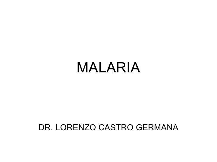 MALARIA DR. LORENZO CASTRO GERMANA