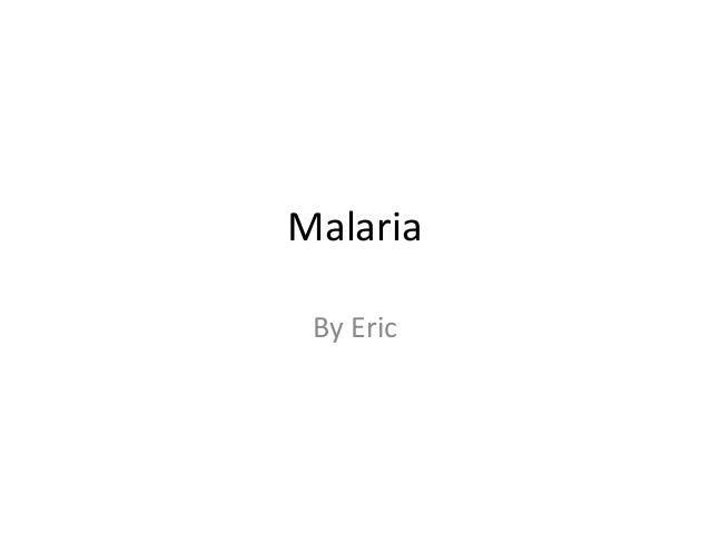 Malaria By Eric