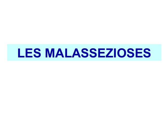 LES MALASSEZIOSES