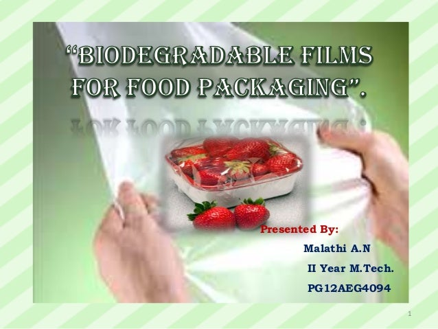 Biodegradable films for Food Packaging