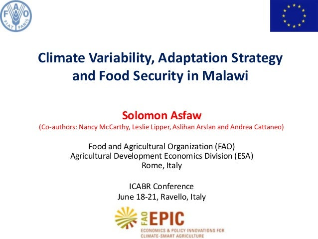 Solomon Asfaw (Co-authors: Nancy McCarthy, Leslie Lipper, Aslihan Arslan and Andrea Cattaneo) Food and Agricultural Organi...
