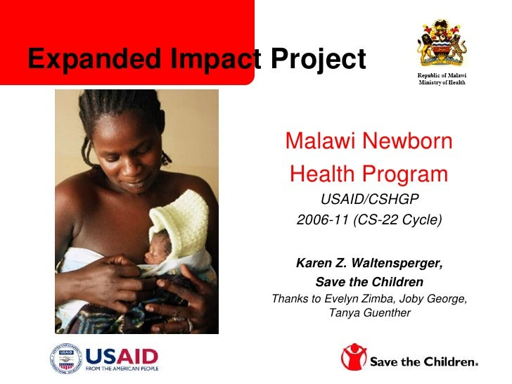 Expanded Impact Project                  Malawi Newborn                  Health Program                       USAID/CSHGP ...