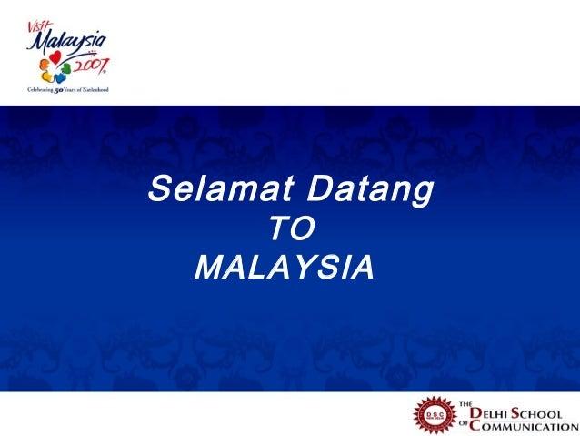 Selamat Datang     TO  MALAYSIA