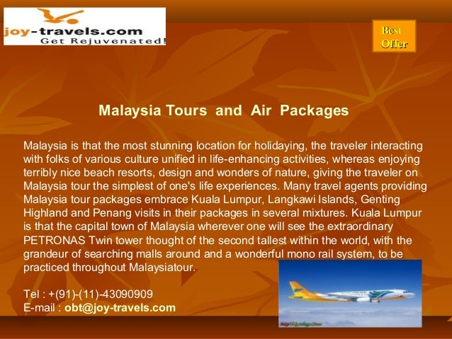 BestBest OfferOffer Malaysia Tours and Air Packages Malaysia is that the most stunning location for holidaying, the travel...