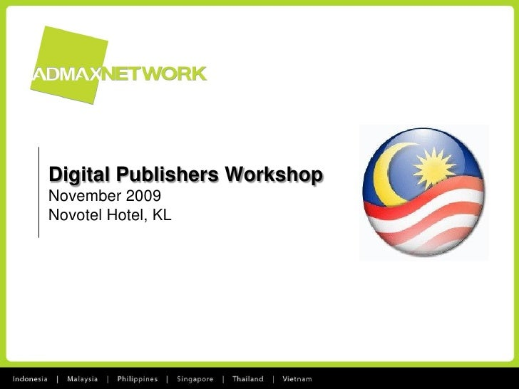Digital Publishers Workshop November 2009 Novotel Hotel, KL
