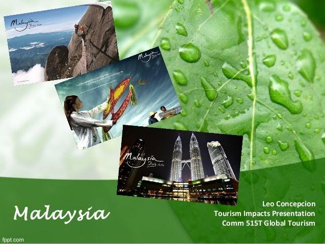 Malaysia Leo Concepcion Tourism Impacts Presentation Comm 515T Global Tourism