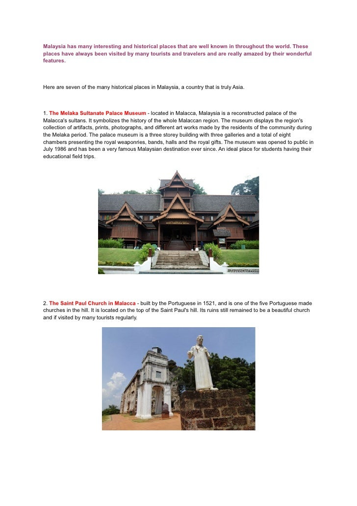 Malaysia has many interesting and historical places that are well known in throughout the world. Theseplaces have always b...