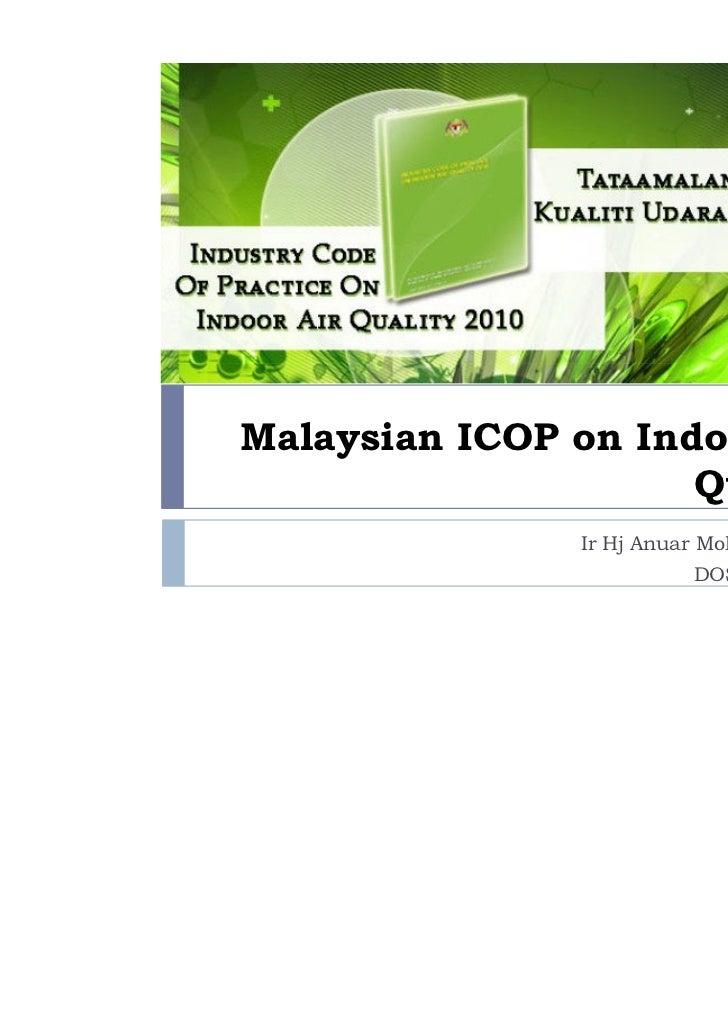 Malaysian ICOP on Indoor Air                     Quality               Ir Hj Anuar Mohd. Mokhtar                         D...