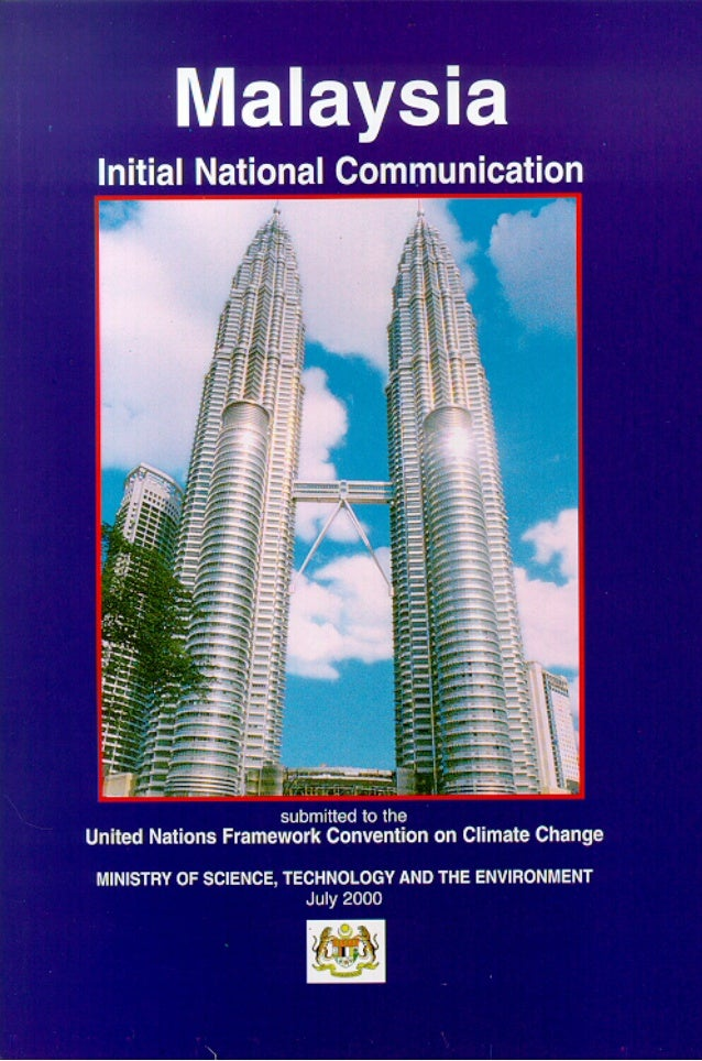 MalaysiaInitial National Communication                     submitted to the  United Nations Framework Convention on Climat...