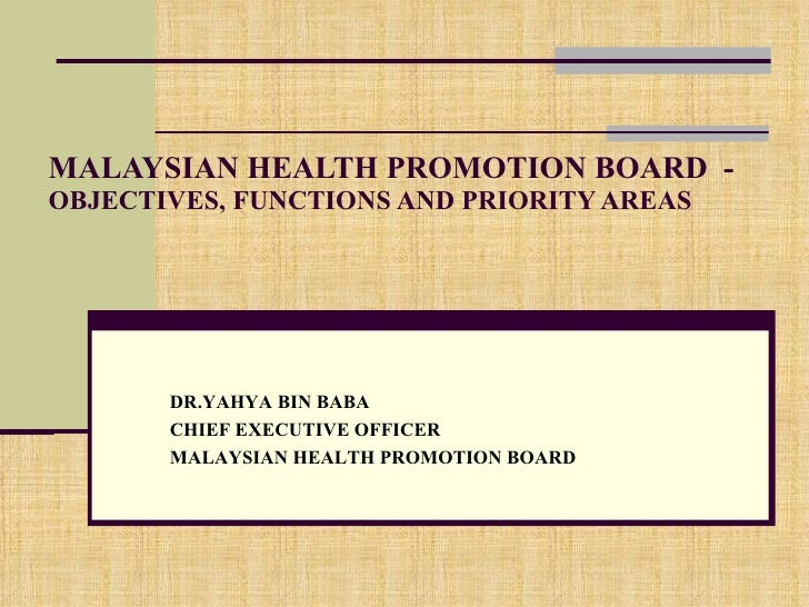 Malaysian Health Promotion Board (Mhpb) Objectives, Functions And Priorities