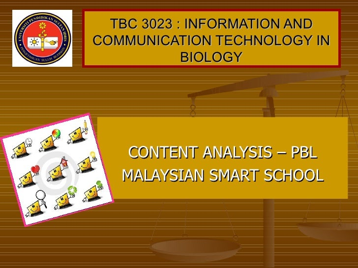 TBC 3023 : INFORMATION AND COMMUNICATION TECHNOLOGY IN BIOLOGY CONTENT ANALYSIS – PBL MALAYSIAN SMART SCHOOL