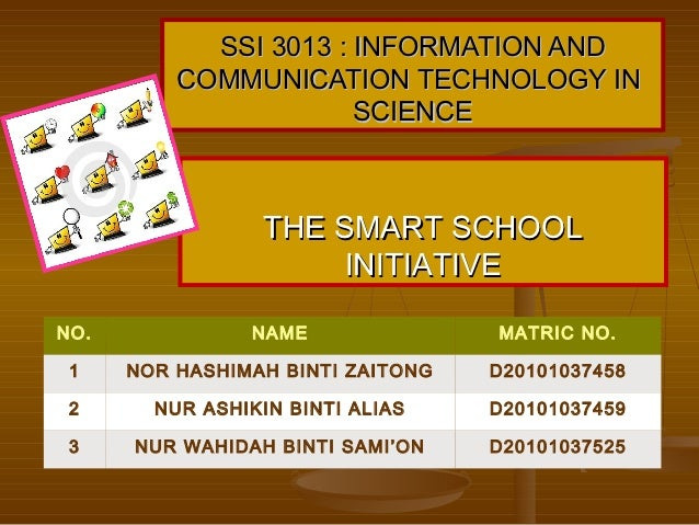 SSI 3013 : INFORMATION AND          COMMUNICATION TECHNOLOGY IN                       SCIENCE                  THE SMART S...