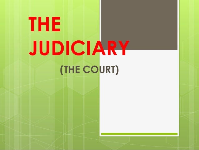 THEJUDICIARY(THE COURT)