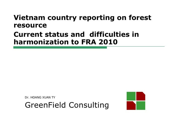 Vietnam country reporting on forest resource  Current status and  difficulties in harmonization to FRA 2010