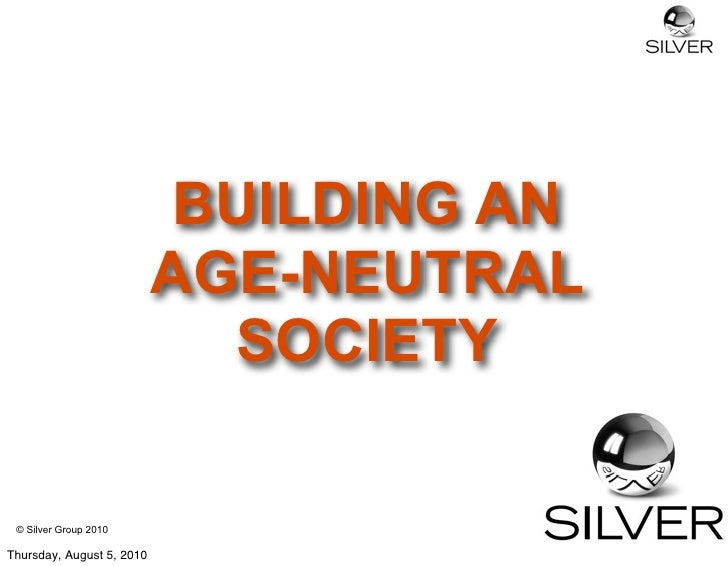 Building An Age Neutral Society