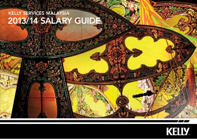 Kelly Services malaysia  2013/14 Salary Guide