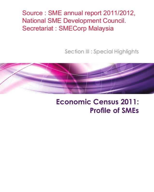 Source : SME annual report 2011/2012,National SME Development Council.Secretariat : SMECorp Malaysia             Section I...