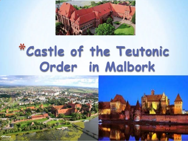 *Castle  of the Teutonic Order in Malbork