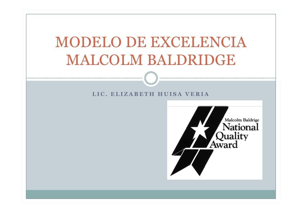 MODELO DE EXCELENCIA  MALCOLM BALDRIDGE     LIC. ELIZABETH HUISA VERIA