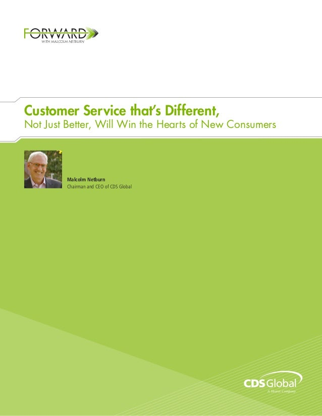 WITH MALCOLM NETBURNCustomer Service that's Different,Not Just Better, Will Win the Hearts of New Consumers               ...