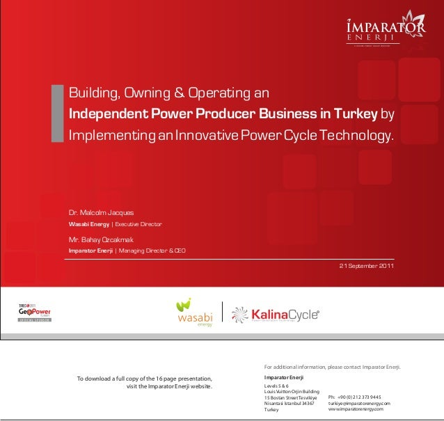 Building, Owning & Operating an  Independent Power Producer Business in Turkey  by  Implementing an Innovative Power Cycle Technology.