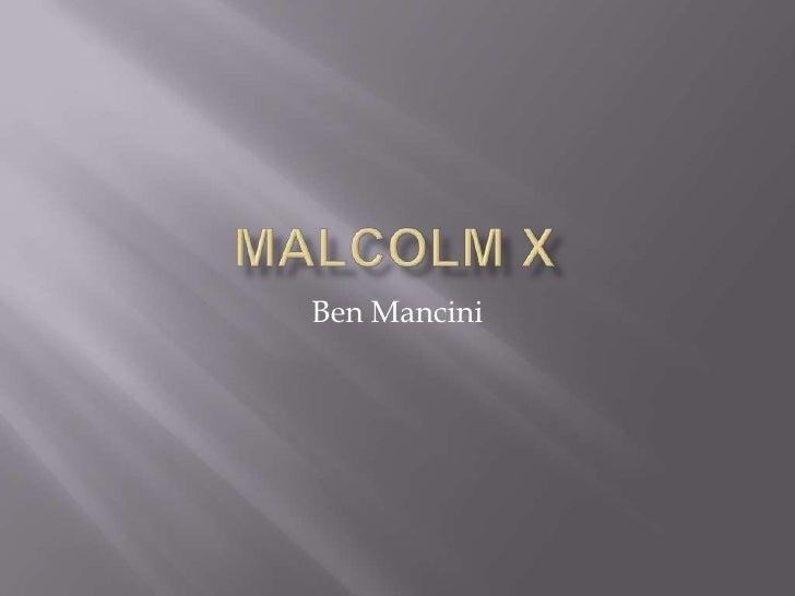 Malcolm X<br />Ben Mancini<br />